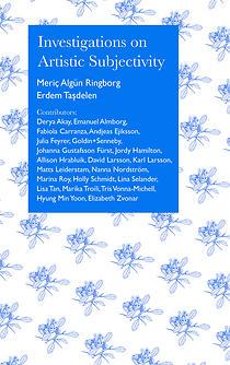 Erdem Tasdelen & Meric Algun Ringborg, Investigations on Artistic Subjectivity, 2015